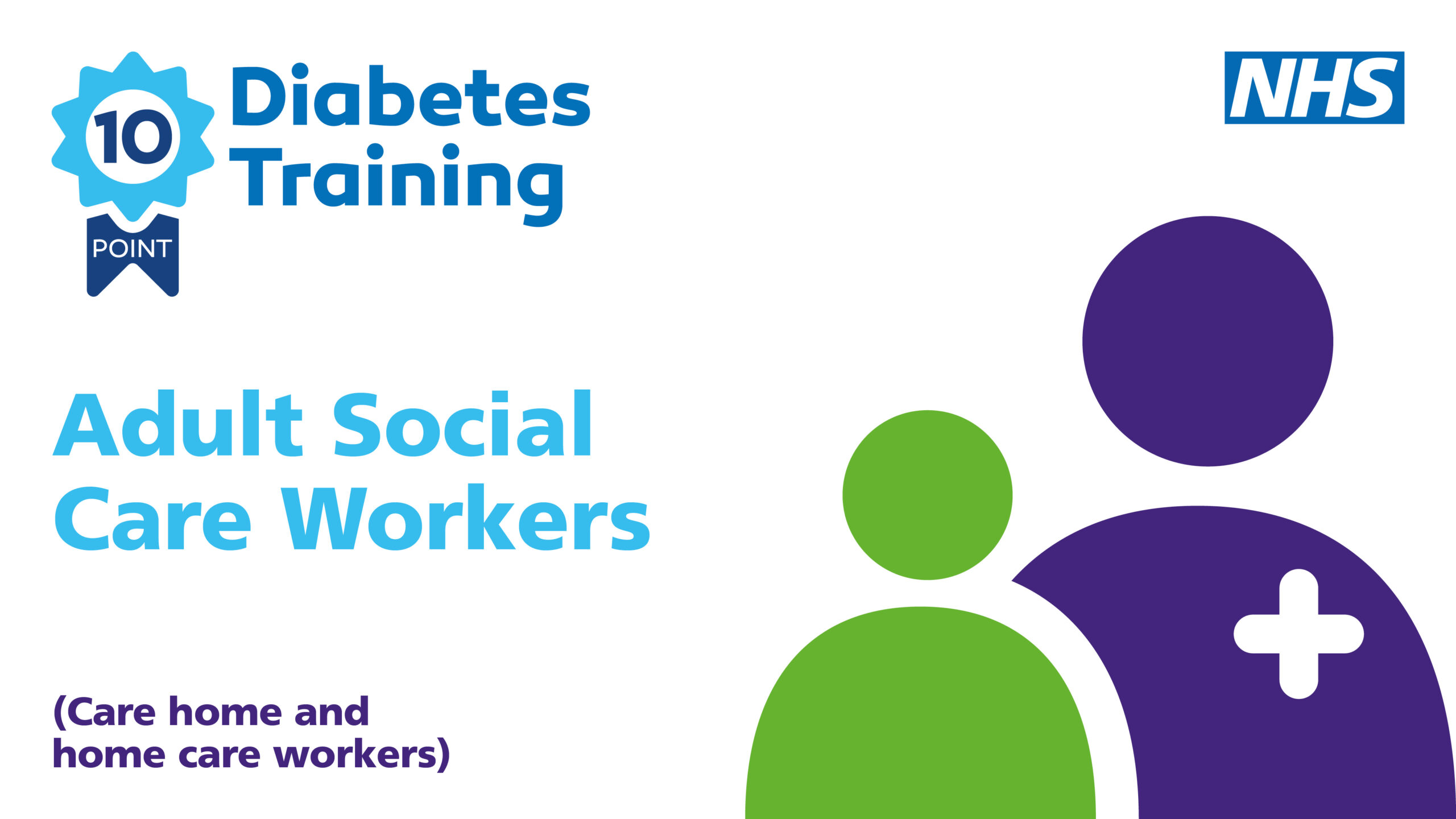 Diabetes 10 Point Training for Adult Social Care Workers  (Care Home and Home Care Workers)